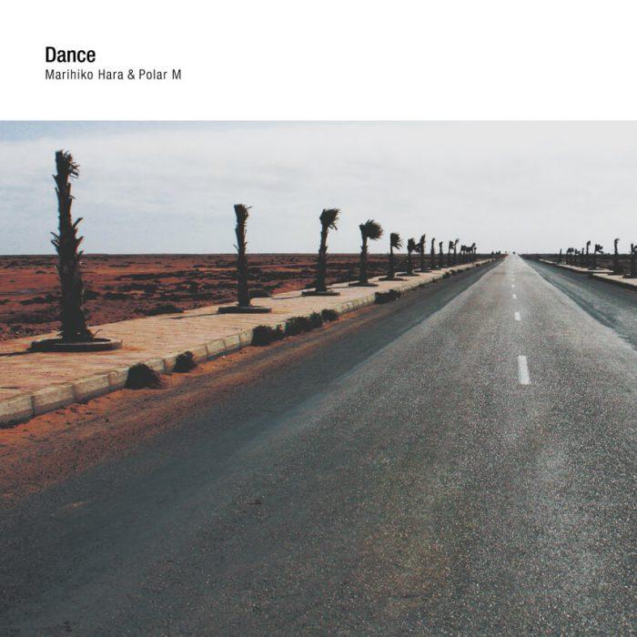 Marihiko Hara & Polar M 「Dance」 2016.9.25 Release